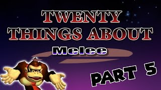 20 Things You (Probably) Didn't Know about Melee | Part 5