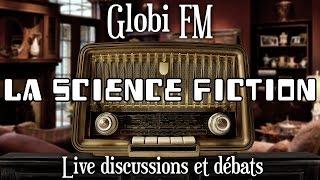 Globi FM - la Science Fiction (ft Nexus VI et Sans détour)