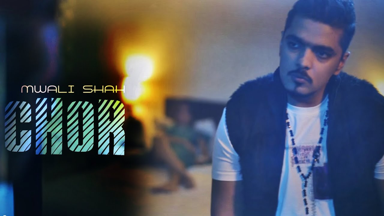 Chor Video Song – Mwali Shah
