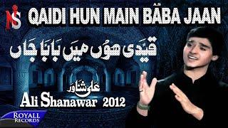 Nadeem Sarwar | Qaidi Hun Main Baba Jaan | 2012