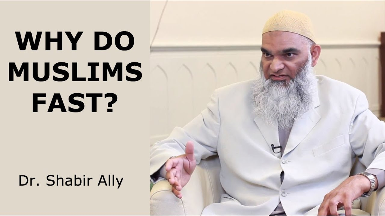 Why and How Muslims Fast   Dr. Shabir Ally