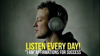 """Video LISTEN EVERY DAY! """"I AM"""" affirmations for Success MP3, 3GP, MP4, WEBM, AVI, FLV April 2019"""
