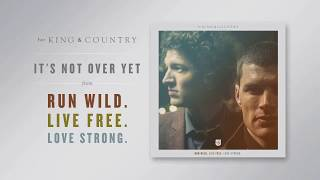 for KING & COUNTRY - It's Not Over Yet (Official Audio)