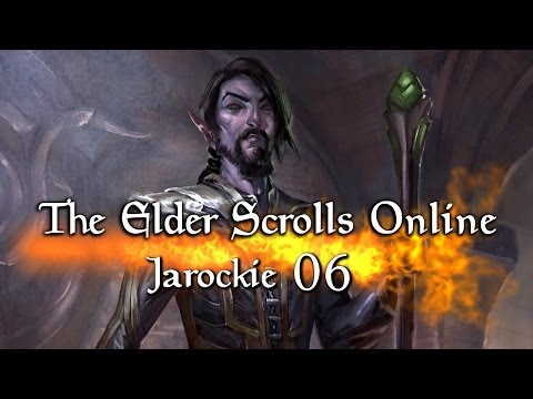 The Elder Scrolls Online - Jarocki (#06) [30.03.2014] [Level 6] (видео)