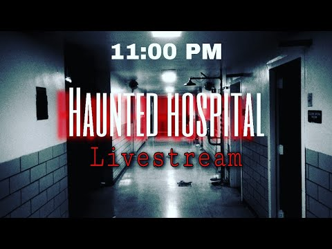 🔴 Live Paranormal Investigation at Haunted Hospital