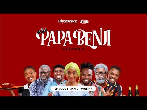 #PapaBenji Season 2: EPISODE 5 (MAN OR WOMAN)