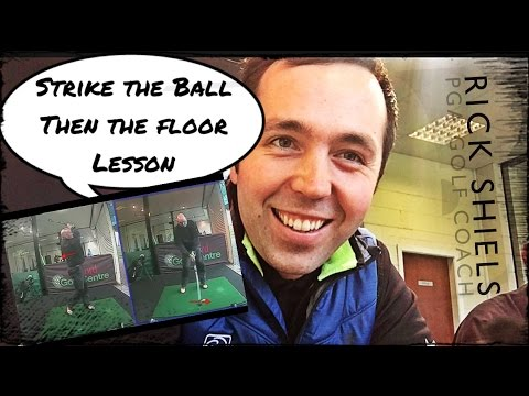 HOW TO STRIKE BALL THEN FLOOR LESSON