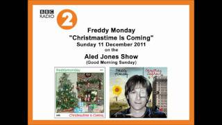 "Freddy Monday On BBC Radio 2 with ""Christmastime Is Coming""."