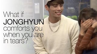 What if Jonghyun comforts you when you are in tears?