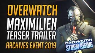 OVERWATCH MAXIMILIEN TEASER   Overwatch Archives STORM RISING Event • Overwatch Deutsch