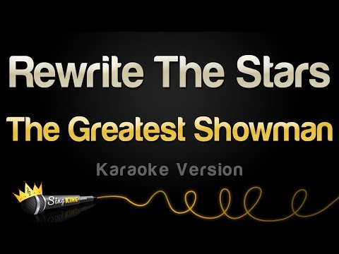 The Greatest Showman - Rewrite The Stars (Karaoke Version)