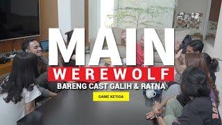 Video MAIN WEREWOLF #3 (FEAT. CAST GALIH & RATNA) MP3, 3GP, MP4, WEBM, AVI, FLV Oktober 2017