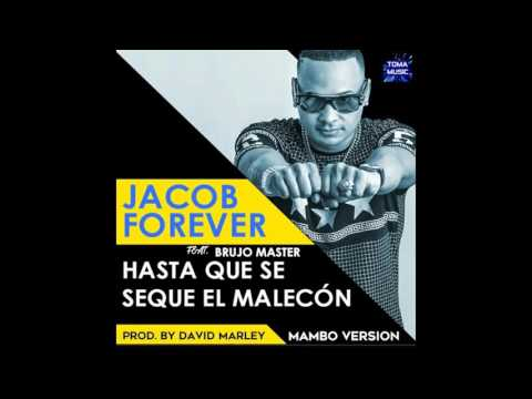 Jacob Forever - Hasta Que Se Seque El Malecon