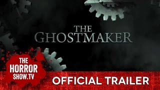 Nonton The Ghostmaker  Thehorrorshow Tv Trailer  Film Subtitle Indonesia Streaming Movie Download
