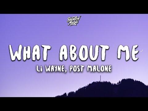 Lil Wayne - What About Me (Lyrics) ft. Post Malone - Thời lượng: 3 phút, 39 giây.