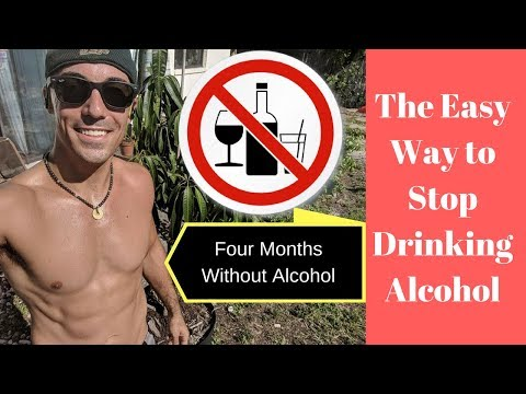 Four Months Without Alcohol - The Easy Way to Stop Drinking