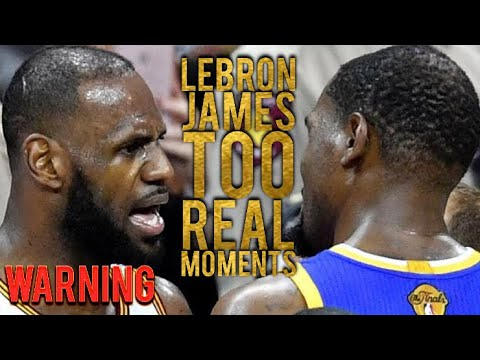 LeBron James Too Real Moments (Warning)