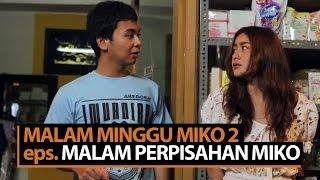 Video Malam Minggu Miko 2 (episode terakhir) - Malam Perpisahan Miko MP3, 3GP, MP4, WEBM, AVI, FLV April 2019