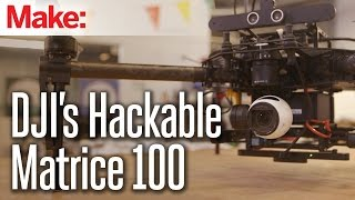 DJI's Hackable Quadcopter, the Matrice 100