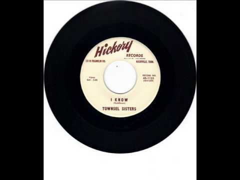 TOWNSEL SISTERS -  I KNOW -  WILL I EVER -  HICKORY 1125