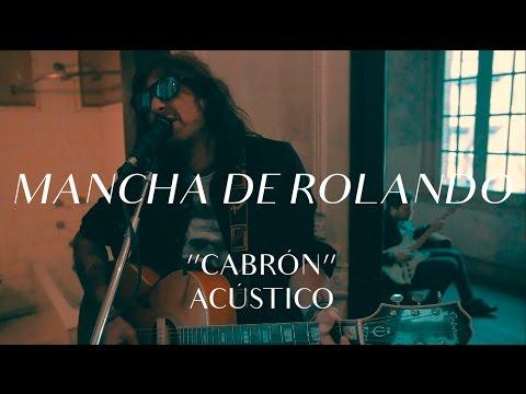 Mancha de Rolando video Cabrón - CMTV Acústico 2017