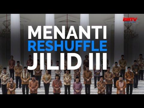 Menanti Reshuffle Jilid III