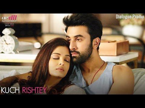 Dialogue Promo | Ae Dil Hai Mushkil | Kuch Rishtey  | Aishwarya Rai Bachchan | Ranbir Kapoor