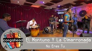 Download Lagu El Montuno Y La Cimarronada performs  No Eres Tu Mp3