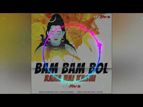 BAM BAM BOL RAHA HAI KASHI Dj RVS