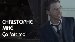 Christophe Maé - Ca Fait Mal