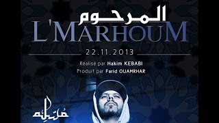 Muslim - L'Marhoum ( VIDEO CLIP OFFICIEL 2013 )مسلم - المرحوم