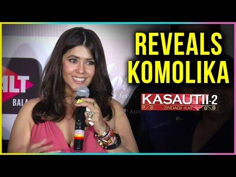 Ekta Kapoor REVEALS Komolika in Kasautii Zindagi K