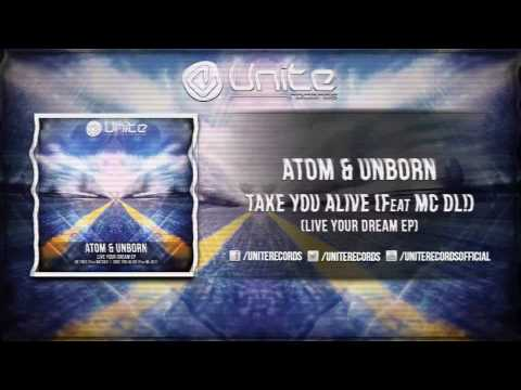 Atom & Unborn Feat Mc DL – Take You Alive (Official Preview)