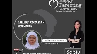Tips Parenting Happy Parenting with Novita Tandry Episode 4 : Darurat Kekerasan Perempuan