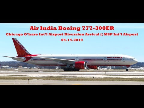 AIR INDIA Boeing 777-300ER  | Chicago O'Hare Int'l Airport Diversion | @ MSP Int'l 04.14.2019