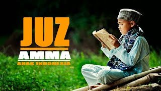 Video BACAAN ALQUR'AN JUZ AMMA (juz 30) - ANAK INDONESIA MP3, 3GP, MP4, WEBM, AVI, FLV Januari 2019