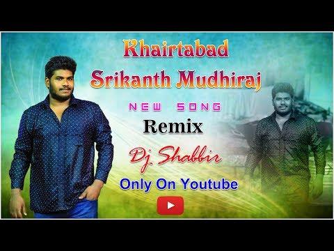 Video Khairtabad Srikanth Mudhiraj Anna New Song Remix by Dj Shabbir download in MP3, 3GP, MP4, WEBM, AVI, FLV January 2017