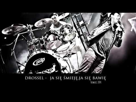 Drossel - Ja się smieję,ja się bawię