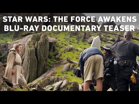 Star Wars: The Force Awakens (Blu-ray Documentary Teaser)