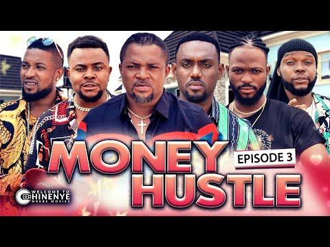 MONEY HUSTLE (EPISODE 3)   NEW CHINENYE NNEBE & UCHE NANCY NIGERIAN MOVIES 2020 LATEST FULL MOVIES