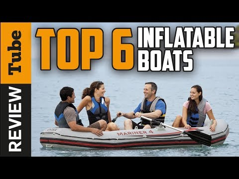✅Boat: Best Inflatable Boat 2018 (Buying Guide)