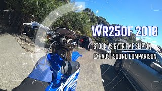 4. Yamaha WR250F 2018 First Ride & Compare Stock Muffler VS GYTR FMF Slip on Sound