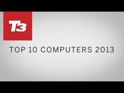 Best computers 2013 – Laptops, desktops and hybrids
