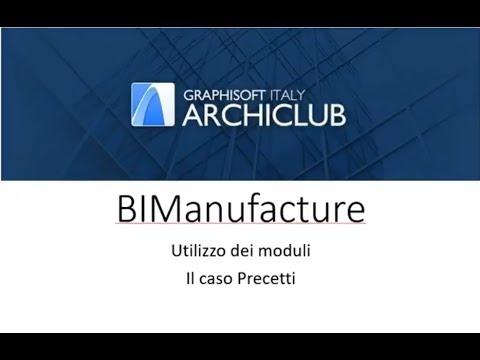 """""""BIManufacture"""" sviluppo, modellazione e flusso di lavoro: Il caso Precetti"""