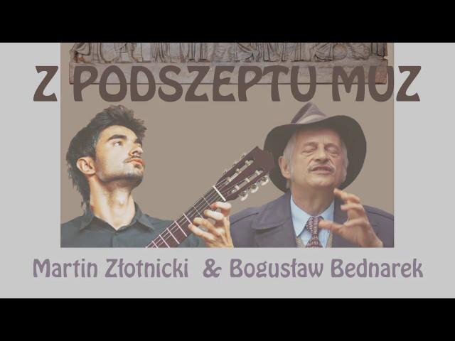 Z Podszeptu Muz - Martin Złotnicki & Bogusław Bednarek