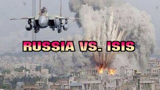 RUSSIA ATTACKING ISIS IN SYRIA
