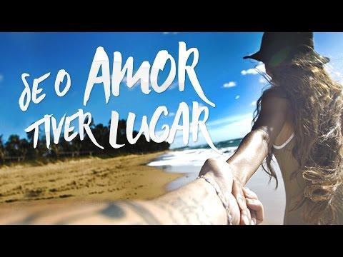 Jorge & Mateus – Se O Amor Tiver Lugar