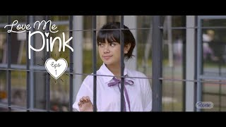 Video Pucelle Indonesia: Love Me, Pink - Episode 1 MP3, 3GP, MP4, WEBM, AVI, FLV Mei 2019
