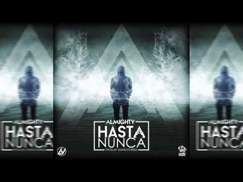 Video Almighty - Hasta Nunca [Official Audio] download in MP3, 3GP, MP4, WEBM, AVI, FLV February 2017