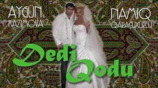 Aygün Kazımova ft Namiq Qaraçuxurlu - Dedi qodu full download video download mp3 download music download